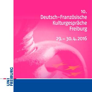 10. Deutsch-Französische Kulturgespräche Freiburg: Geld oder Leben