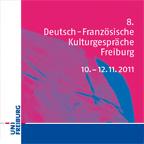 8. Deutsch-Französische Kulturgespräche Freiburg: Macht. Fragen.